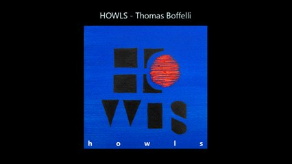 Howls-Thomas Boffelli - Howls