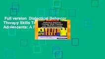 Full version  Dialectical Behavior Therapy Skills Training with Adolescents: A Practical Workbook