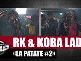RK & Koba LaD - La Patate #2 #PlanèteRap