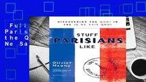 Full E-book  Stuff Parisians Like: Discovering the Quoi in the Je Ne Sais Quoi  Review