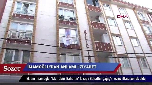 Ekrem İmamoğlu 'Metrobüs Bahattin'in' evine konuk oldu!