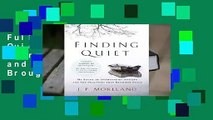 Full E-book Finding Quiet: My Story of Overcoming Anxiety and the Practices that Brought Peace