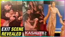 Hina Khan EXIT Scene REVEALED | Farewell Party On Kasautii Zindagii Kay Sets
