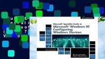 Full E-book  Microsoft Specialist Guide to Microsoft Windows 10 (Exam 70-697, Configuring Windows