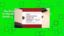 The Dangerous Case of Donald Trump: 37 Psychiatrists and Mental Health Experts Assess a