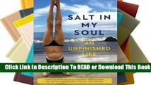 Salt in My Soul: An Unfinished Life Complete
