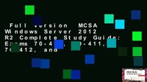 Full version  MCSA Windows Server 2012 R2 Complete Study Guide: Exams 70-410, 70-411, 70-412, and