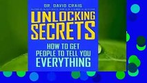 Full version  Unlocking Secrets: How to Get People to Tell You Everything Complete