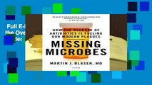 Full E-book  Missing Microbes: How the Overuse of Antibiotics Is Fueling Our Modern Plagues