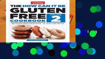 Full version  How Can it be Gluten Free Cookbook Volume 2: 150 All-New Ground-Breaking Recipes