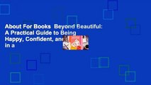 About For Books  Beyond Beautiful: A Practical Guide to Being Happy, Confident, and You in a