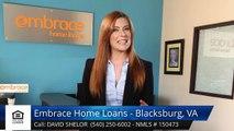 David Shelor Embrace Home Loans - Blacksburg, VA BlacksburgTerrific5 Star Review by Derek Gas...