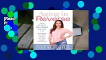 [Read] Aging in Reverse: The Easy 10-Day Plan to Change Your State, Plan Your Plate, Love Your