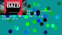 About For Books  Growing Bald: The True Way To Deal With Hair Loss Complete