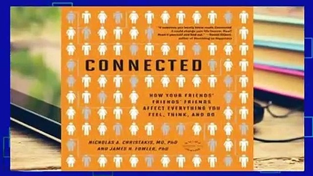 Full E-book Connected: How Your Friends' Friends' Friends Affect Everything You Feel, Think, and