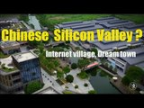 [Business] Chinese Silicon Valley ?-Internet village, Dream town | More China