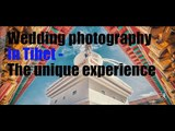 [Photography] Wedding photography in Tibet - The unique experience  | More China