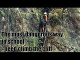 [Children] The most dangerous way to school - need climb the cliff | More China