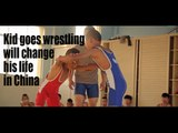[Sport] Kid goes wrestling will change his life in China | More China