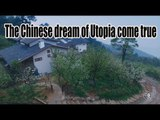 The Chinese dream of Utopia come true  | More China
