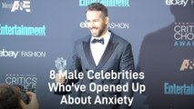8 male celebrities who've opened up about anxiety