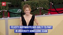 Felicity Huffman Officially Pleads Guilty In College Bribery Scandal