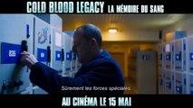 COLD BLOOD LEGACY – LA MÉMOIRE DU SANG - Bande-annonce VOST
