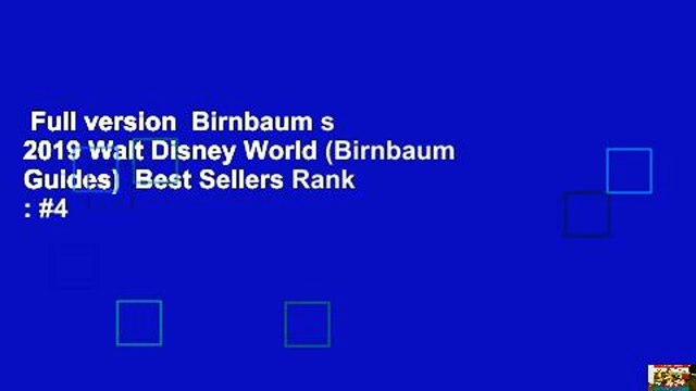 Full version  Birnbaum s 2019 Walt Disney World (Birnbaum Guides)  Best Sellers Rank : #4