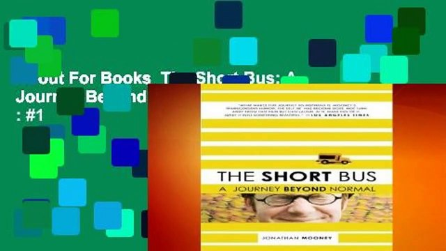 About For Books  The Short Bus: A Journey Beyond Normal  Best Sellers Rank : #1
