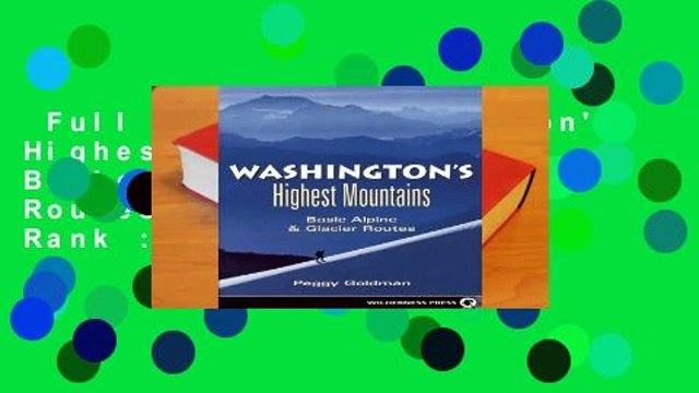 Full E-book  Washington's Highest Mountains: Basic Alpine and Glacier Routes  Best Sellers Rank :