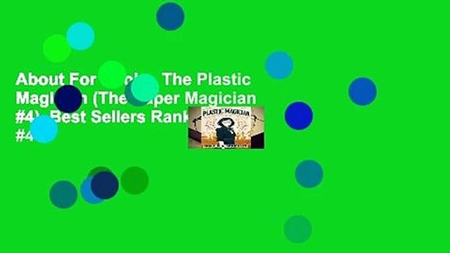 About For Books  The Plastic Magician (The Paper Magician #4)  Best Sellers Rank : #4