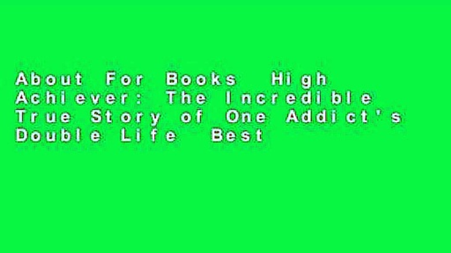 About For Books High Achiever The Incredible True Story Of One
