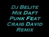Dj Belite Mix Daft Punk Feat Craig David Remix