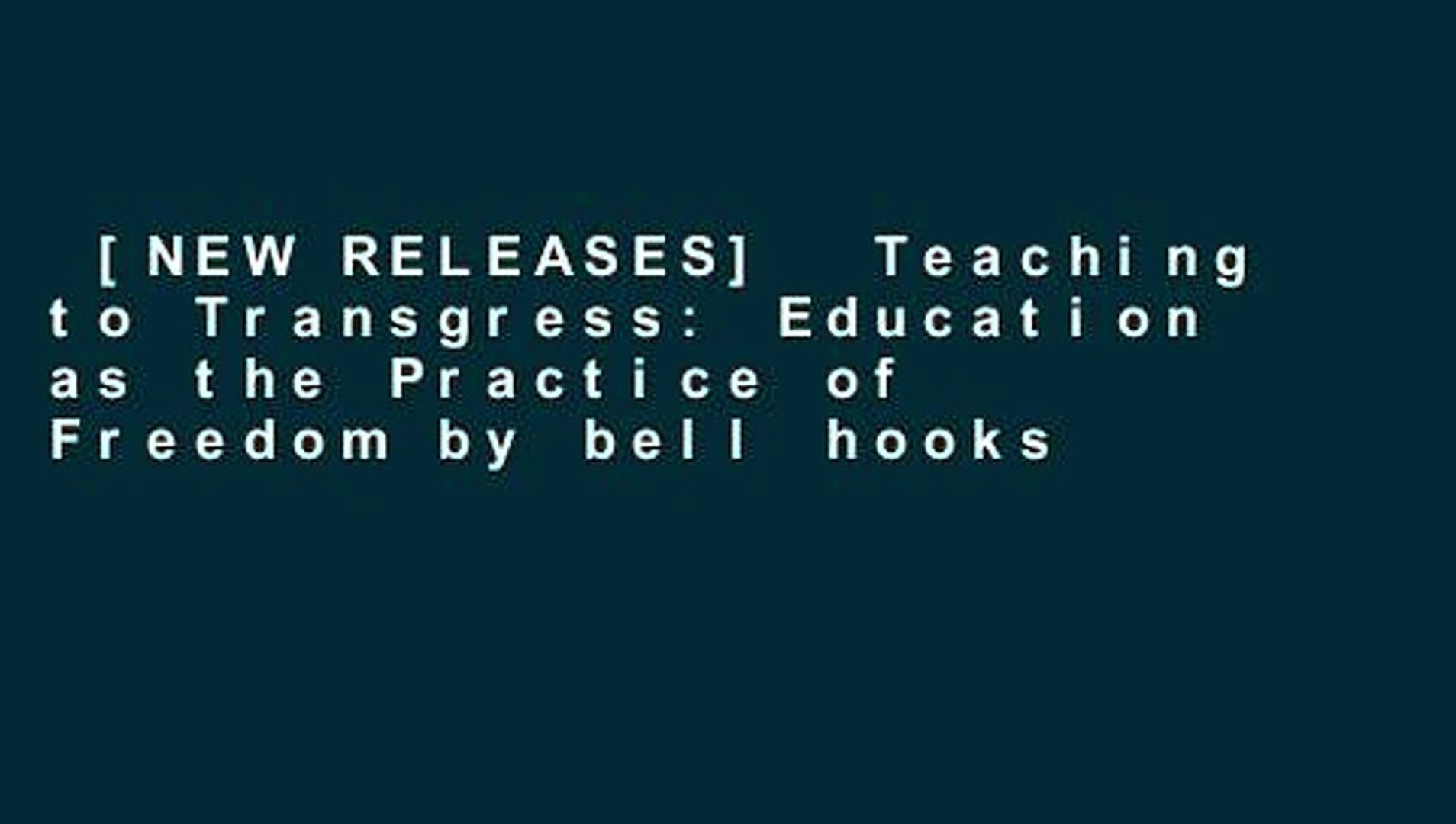 Teaching to Transgress: Education as the Practice of Freedom