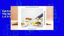 Full E-book Everything I Want to Eat: The New California Comfort Food from L.A.'s Sqirl  For Kindle
