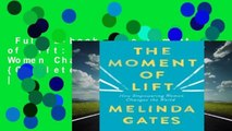 Full E-book  The Moment of Lift: How Empowering Women Changes the World {Complete  | For Kindle |