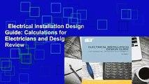 Read Ebook [PDF] Electrical Installation Design Guide