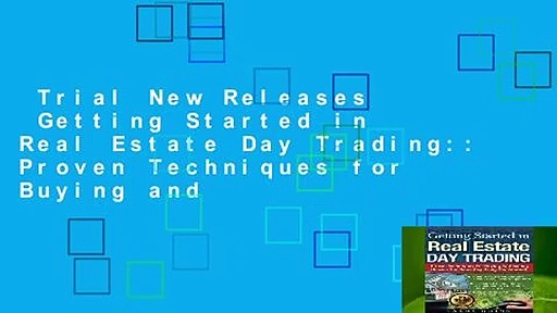 Trial New Releases  Getting Started in Real Estate Day Trading:: Proven Techniques for Buying and