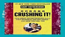 [Read] Crushing It!: How Great Entrepreneurs Build Their Business and Influence-and How You Can,