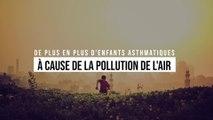 De plus en plus d'enfants asthmatiques à cause de la pollution de l'air