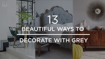 13 Beautiful Ways To Decorate With Grey