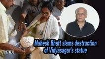 Mahesh Bhatt slams destruction of Vidyasagar's statue