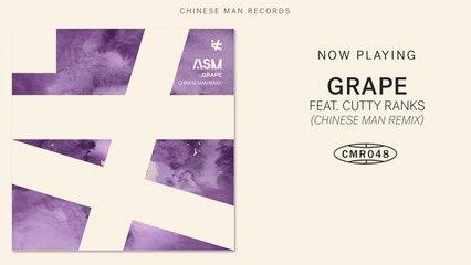 ASM Ft. Cutty Ranks - Grape (Chinese Man Remix)