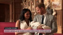 Prince Harry, Meghan Markle and Baby Archie: Inside Their New Life as a Family of 3