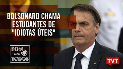 "Bolsonaro chama estudantes de ""idiotas úteis"""