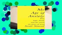 Full E-book  My Age of Anxiety: Fear, Hope, Dread, and the Search for Peace of Mind {Complete  |