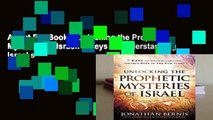 About For Books  Unlocking the Prophetic Mysteries of Israel: 7 Keys to Understanding Israel s