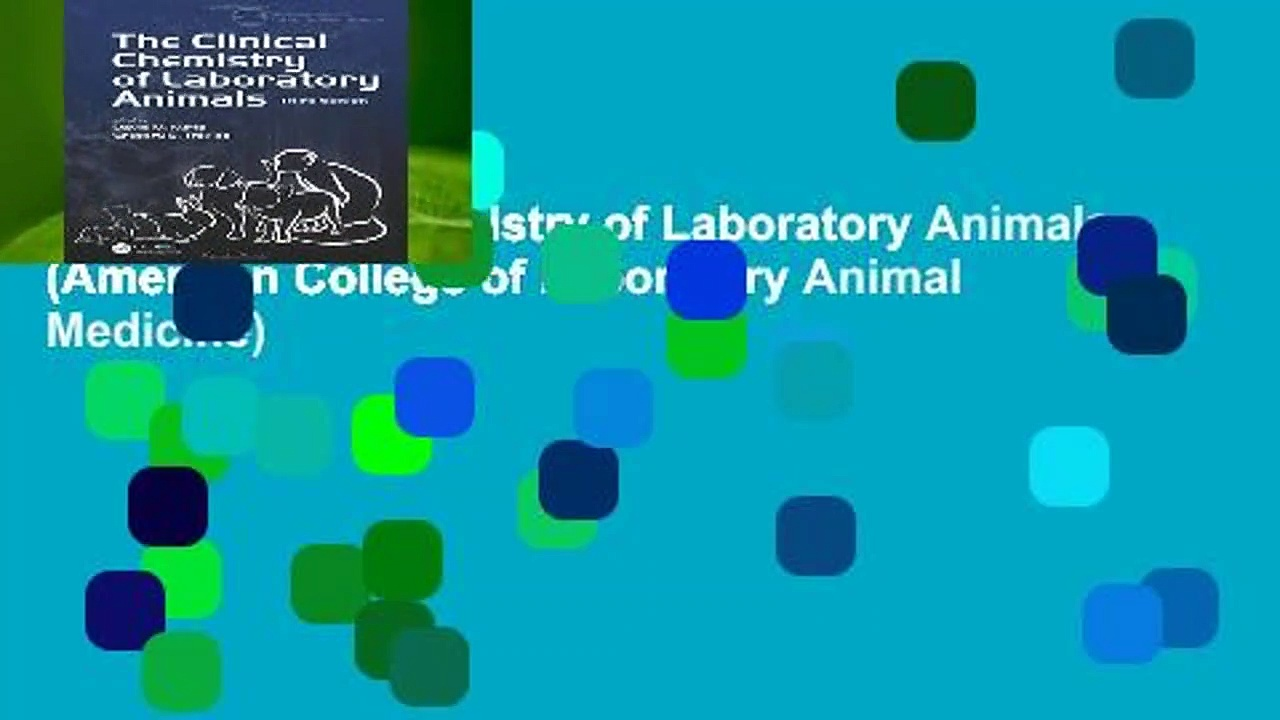 The Clinical Chemistry of Laboratory Animals (American College of Laboratory Animal Medicine)