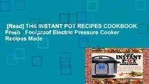 [Read] THE INSTANT POT RECIPES COOKBOOK: Fresh   Foolproof Electric Pressure Cooker Recipes Made
