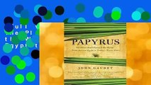 Full version  Papyrus: The Plant that Changed the World: From Ancient Egypt to Today's Water